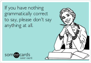Upturned Noses: I am a Grammar Snob